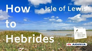 How to Hebrides 3 - Isle of Lewis