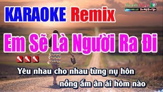 Em Sẽ Là Người Ra Đi Karaoke Remix - Nhạc Sống Thanh Ngân