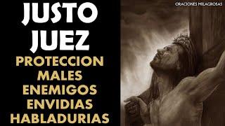 Oración al Justo Juez para protección contra males, enemigos, envidias, habladurías y otros peligros