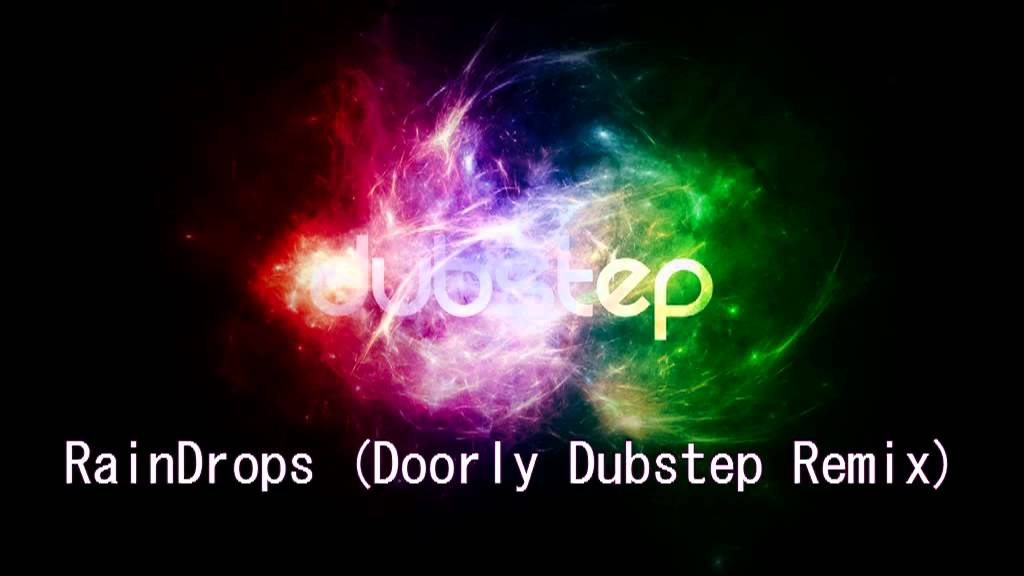 RainDrops (Doorly Dubstep Remix)  sc 1 st  YouTube & RainDrops (Doorly Dubstep Remix) - YouTube