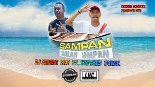 SAMPAN_Salah Umpan_DjLedang MOF ft Kapthen Purek (Audio Video Official)