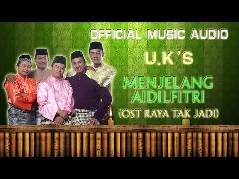U.K's - Menjelang Aidilfitri (OST Raya Tak Jadi) [Official Music Audio]