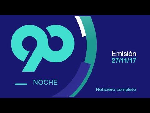 90 Noche 27 de noviembre del 2017 Programa completo