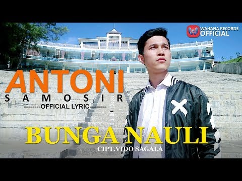 Antoni Samosir - Bunga Nauli  Lagu Batak Terbaru 2018
