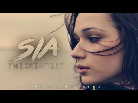 Sia - The Greatest (Vally V. x Chrisser Remix)