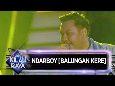 Ndarboy [BALUNGAN KERE] - Road To Kilau Raya (28/9)