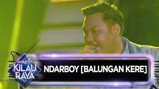 Download lagu Ndarboy [BALUNGAN KERE] - Road To Kilau Raya (28/9)