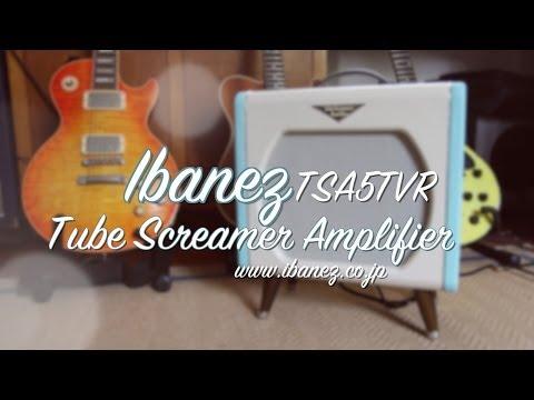 Ibanez: Tube Screamer Amplifier TSA5TVR - Demo