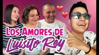 LOS AMORES DE LUISITO REY - Video especial por el cumpleaños de Luisito :D