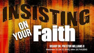 INSISTING ON YOUR FAITH