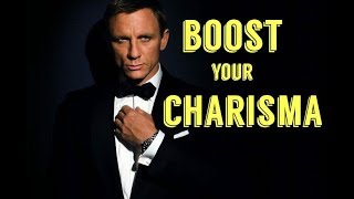 3 Ways to Boost your Charisma INSTANTLY!