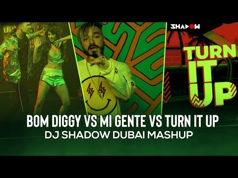 Bom Diggy Vs Mi Gente Vs DJ Turn It Up   Mashup   DJ Shadow Dubai   Zack Knight X Jasmin Walia