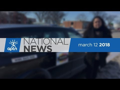 APTN National News March 12, 2018