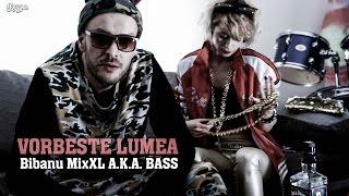 Repeat youtube video Bibanu MixXL - Vorbeste lumea (Videoclip Oficial)