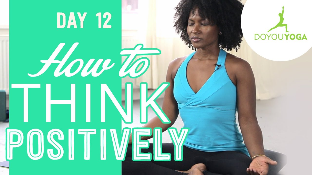 How to Think Positively | Day 12 | 30 Day Meditation Challenge