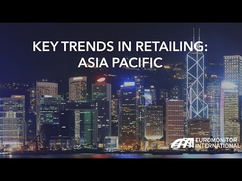 Key Trends in Retailing: Asia Pacific