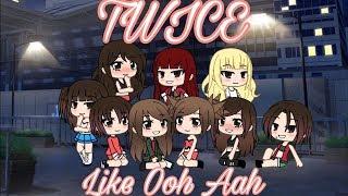 TWICE (트와이스) - LIKE OOH AAH (OOH AAH하게) || GachaLife Version ||
