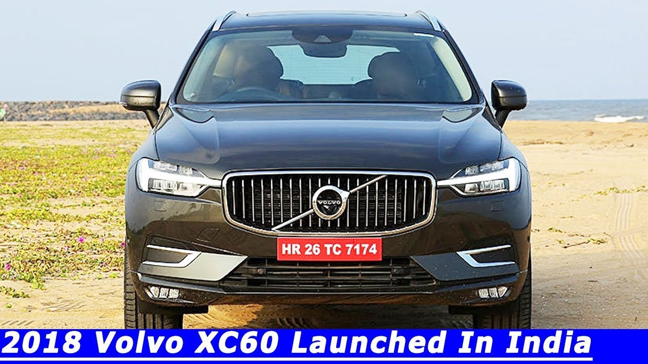2018 Volvo Xc60 Launched In India Price Feature Specs Youtube