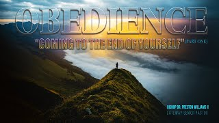 """Obedience  (Part-1)—""""Coming To The End of Yourself"""""""