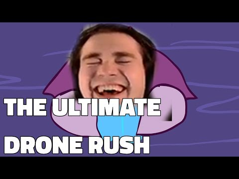 THE ULTIMATE DRONE RUSH
