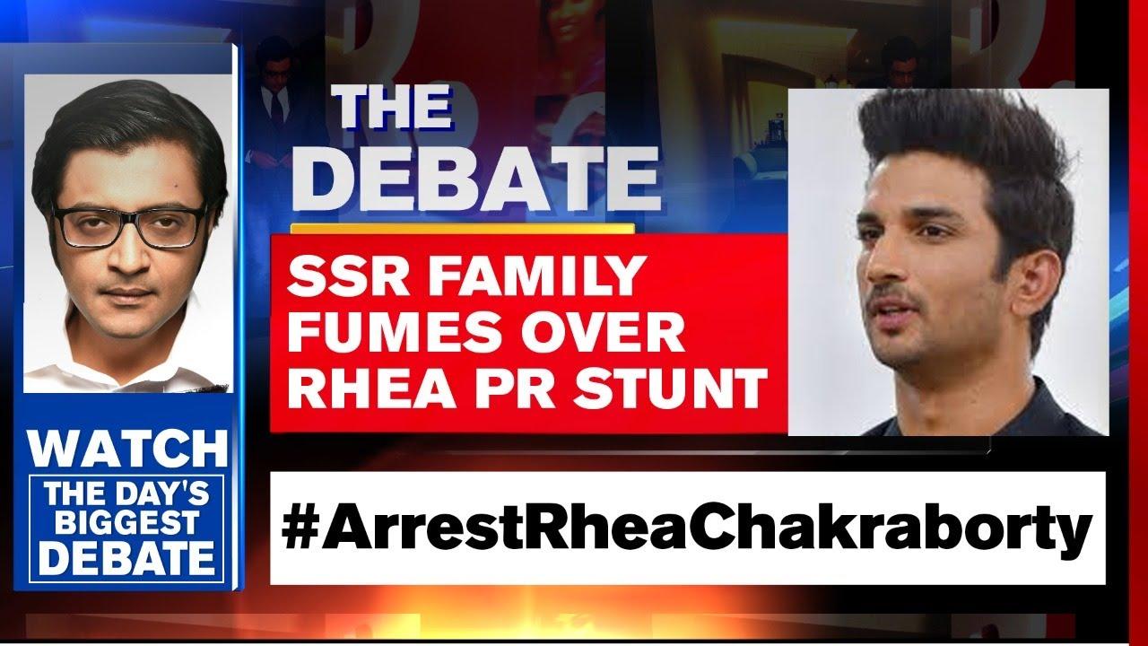 #ArrestRheaChakraborty: SSR's Family Fumes Over Rhea's PR Stunt | The Debate With Arnab Go