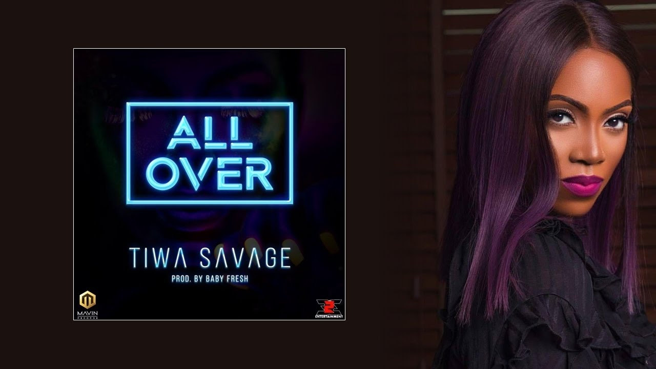 Tiwa Savage - All Over Lyrics | blogger.com