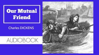 Our Mutual Friend by Charles Dickens - Audiobook ( Part 1/5 )