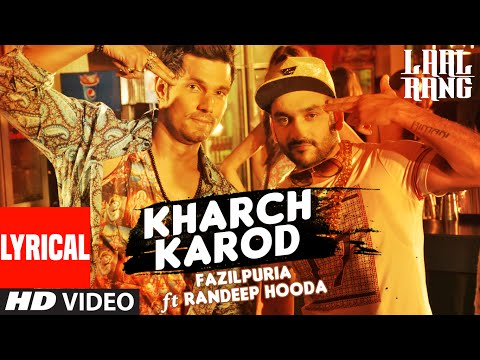Kharch Karod Lyrical Video song | LAAL RANG | Randeep Hooda, Fazilpuria |Vipin Patwa | T-Series