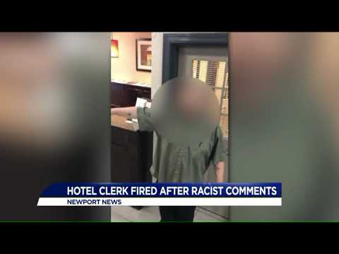 Hotel clerk fired after racist comments