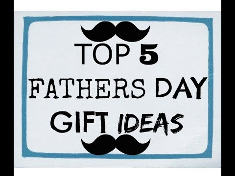 top-5-fathers-day-gift-ideas!