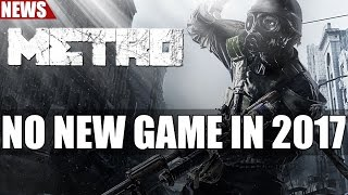 No New Metro Game Coming in 2017 After All