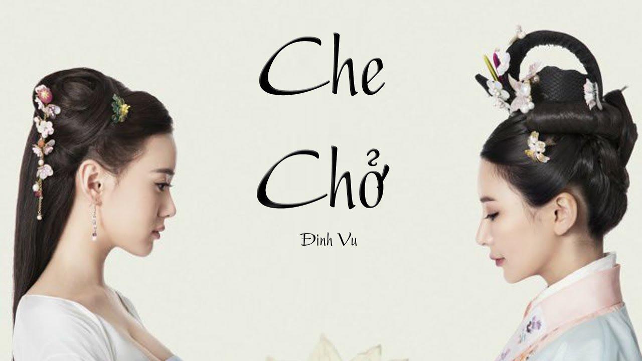 [Vietsub | Hán Việt] Che Chở - Đinh Vu (Nhạc Cuối Phim Tỷ Muội Vô Song 2015)