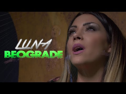 LUNA - BEOGRADE - (OFFICIAL VIDEO 2017)4K
