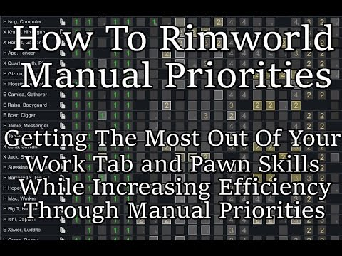 How To Rimworld: Manual Priorities - Increasing Efficiency and Specialization