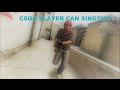 MAN CAN SING IN CSGO??? 😱😮