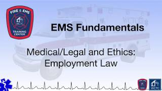Paramedic 1.32 - Medical/Legal and Ethics: Employment Law
