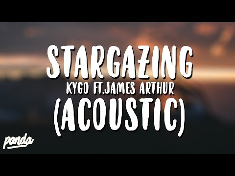 Kygo ft. James Arthur - Stargazing (Acoustic)