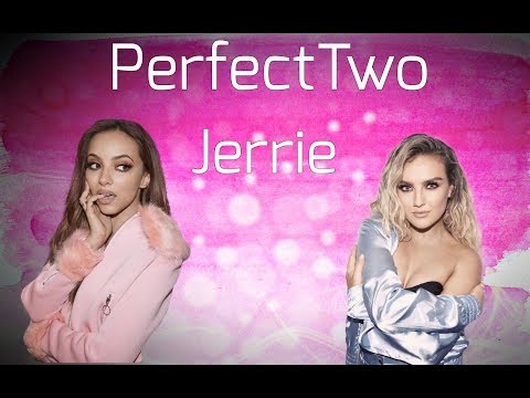 Perfect two- Jerrie