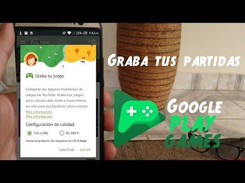 Graba tus partidas con Google Play Games