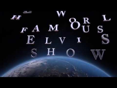 THE WORLD FAMOUS ELVIS SHOW PROMO 2017