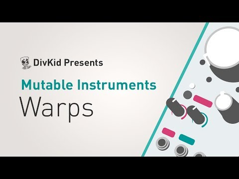 Mutable Instruments - Warps
