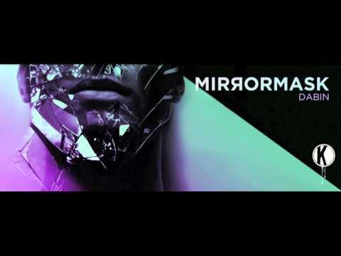 Dabin - Mirrormask feat. Koda & CoMa