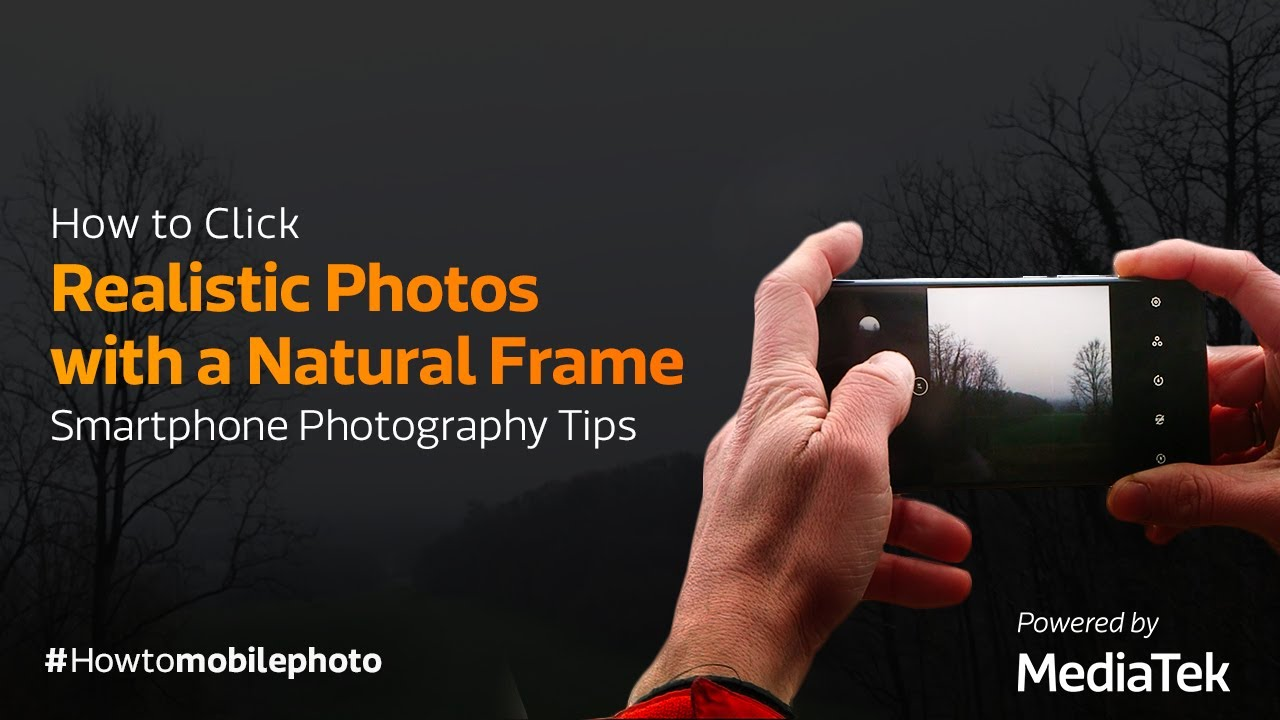 How to Click Realistic Photos with a Natural Frame | Smartphone Photography Tips