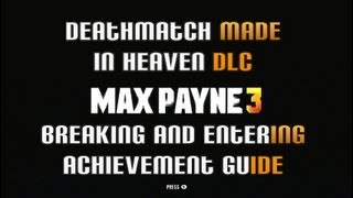 Max Payne 3: Deathmatch Made In Heaven Mode Pack DLC - Breaking And Entering Achievement Guide