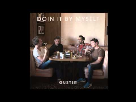Guster - Doin' It By Myself (HIGH QUALITY CD VERSION)