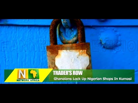 Ghanaians Lock Up Nigerian Shops In Kumasi