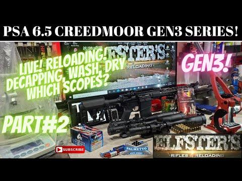 LIVE! PSA 6.5 CREEDMOOR RELOADING DECAP WASH SCOPES! PART2