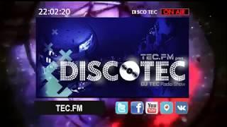 Disco TEC Con Dj TEC 30 03 2018