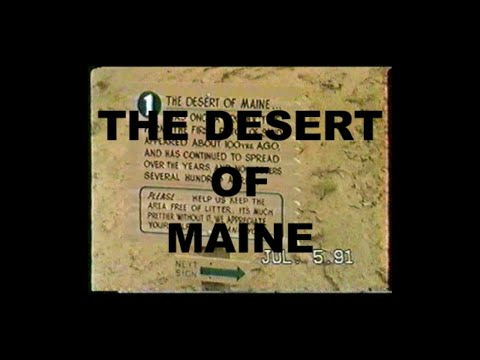 THE DESERT OF MAINE -BY ROB PATTEN