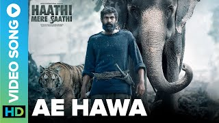 Ae Hawa (From Haathi Mere Saathi) (Javed Ali) Mp3 Song Download